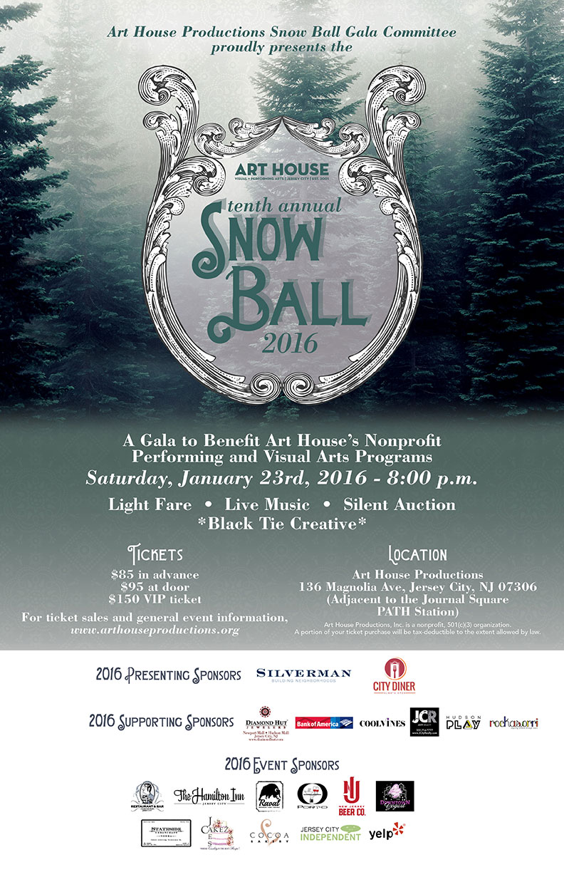 Art House Productions Presents: Snow Ball 2016!